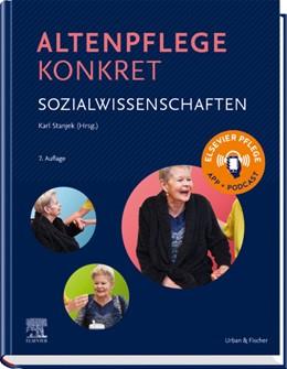 Abbildung von Stanjek | Altenpflege konkret Sozialwissenschaften | 7. Auflage | 2020 | beck-shop.de