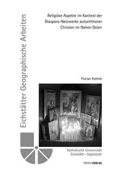 Abbildung von Kohnle | Religiöse Aspekte im Kontext der Diaspora-Netzwerke autochthoner Christen im Nahen Osten | 1. Auflage | 2019 | beck-shop.de