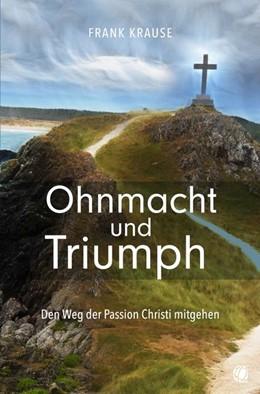 Abbildung von Krause | Ohnmacht und Triumph | 1. Auflage | 2020 | beck-shop.de