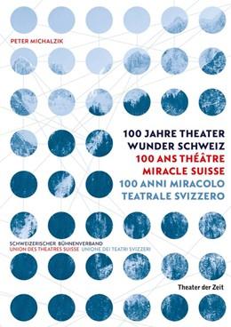 Abbildung von Michalzik | Theater Wunder Schweiz / Théâtre Miracle Suisse / Miracolo Teatrale Svizzero | 1. Auflage | 2020 | beck-shop.de