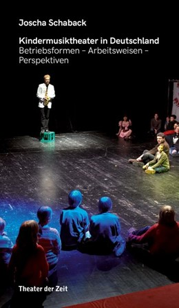 Abbildung von Schaback | Kindermusiktheater in Deutschland | 2020 | Betriebsformen - Arbeitsweisen...