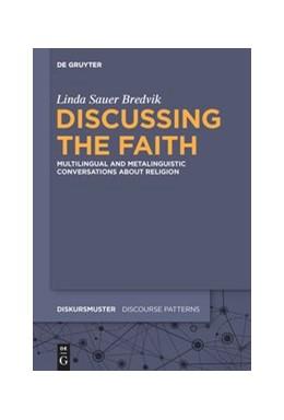 Abbildung von Sauer Bredvik | Discussing the Faith | 2020 | Multilingual and Metalinguisti... | 25