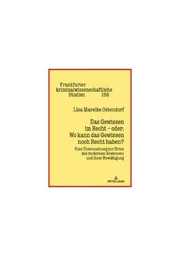 Abbildung von Ostendorf | Das Gewissen im Recht – oder: Wo kann das Gewissen noch Recht haben? | 1. Auflage | 2020 | 166 | beck-shop.de