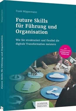 Abbildung von Wippermann | Future Skills für Führung und Organisation | 2020 | Wie Sie strukturiert und flexi...