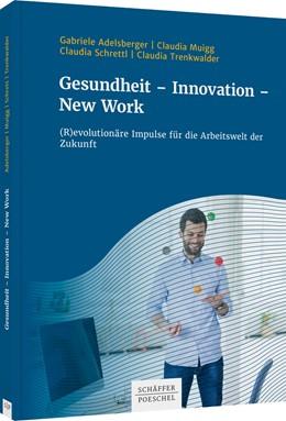 Abbildung von Adelsberger / Muigg / Schrettl | Gesundheit - Innovation - New Work | 2020 | (R)evolutionäre Impulse für di...