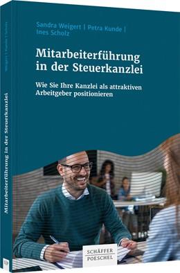Abbildung von Weigert / Kunde / Scholz | Mitarbeiterführung in der Steuerkanzlei | 2020 | Wie Sie Ihre Kanzlei als attra...