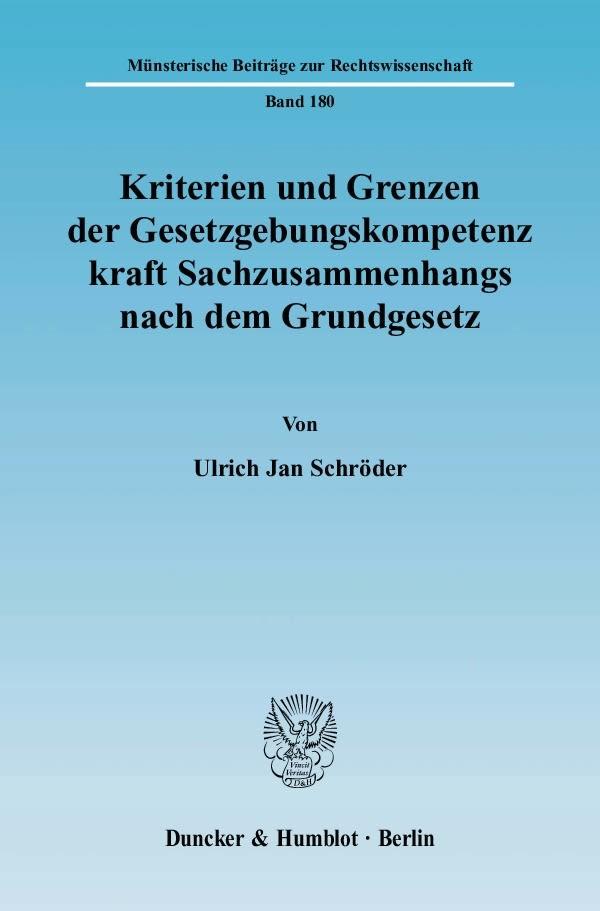 Abbildung von Schröder   Kriterien und Grenzen der Gesetzgebungskompetenz kraft Sachzusammenhangs nach dem Grundgesetz   2007