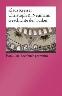 Abbildung von Kreiser / Neumann | Geschichte des Osmanischen Reichs und der modernen Türkei | 3. Auflage | 2020 | beck-shop.de