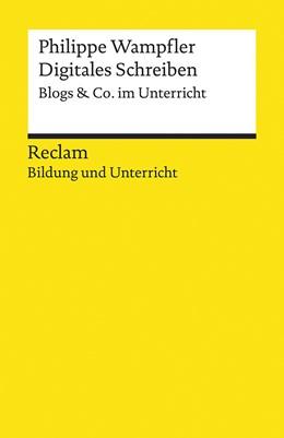 Abbildung von Wampfler | Digitales Schreiben. Blogs & Co. im Unterricht | 1. Auflage | 2020 | beck-shop.de