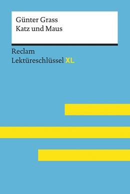 Abbildung von Spreckelsen | Katz und Maus von Günter Grass: Lektüreschlüssel mit Inhaltsangabe, Interpretation, Prüfungsaufgaben mit Lösungen, Lernglossar. (Reclam Lektüreschlüssel XL) | 1. Auflage | 2020 | beck-shop.de