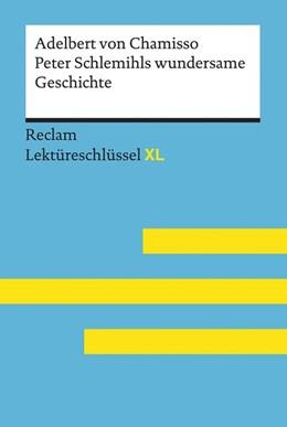 Abbildung von Pütz | Peter Schlemihls wundersame Geschichte von Adelbert von Chamisso: Lektüreschlüssel mit Inhaltsangabe, Interpretation, Prüfungsaufgaben mit Lösungen, Lernglossar. (Reclam Lektüreschlüssel XL) | 1. Auflage | 2020 | beck-shop.de