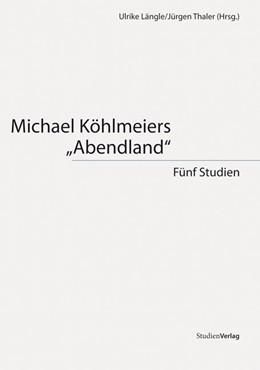 Abbildung von Längle / Thaler | Michael Köhlmeiers