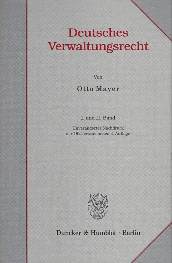 Abbildung von Mayer   Deutsches Verwaltungsrecht. I. und II. Band.   Unveränd. Nachdruck der 1924 ersch. 3. Aufl.   2004