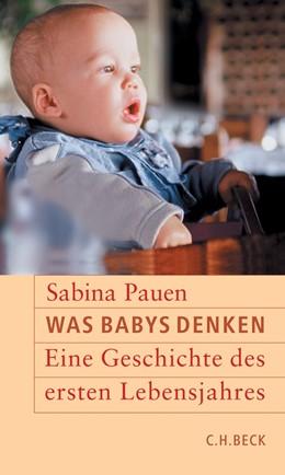 Abbildung von Pauen, Sabina | Was Babys denken | 3. Auflage | 2020 | beck-shop.de