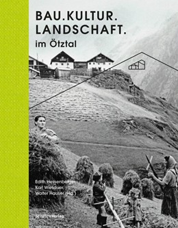 Abbildung von Hessenberger / Wiesauer / Hauser / Ötztaler Museen   Bau.Kultur.Landschaft im Ötztal   2020