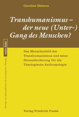 Abbildung von Helmus | Transhumanismus - der neue (Unter-) Gang des Menschen? | 1. Auflage | 2020 | beck-shop.de