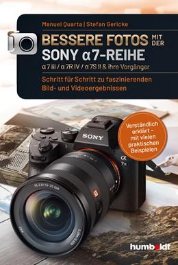Abbildung von Quarta / Gericke | Bessere Fotos mit der SONY a7-Reihe | 1. Auflage | 2020 | beck-shop.de