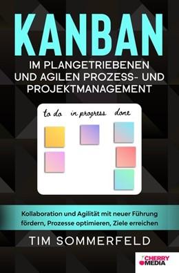 Abbildung von Sommerfeld | KANBAN im plangetriebenen und agilen Prozess- und Projektmanagement | 1. Auflage | 2020 | beck-shop.de