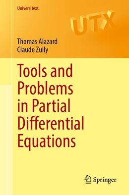 Abbildung von Alazard / Zuily | Tools and Problems in Partial Differential Equations | 1. Auflage | 2020 | beck-shop.de