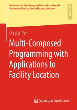 Abbildung von Wilfer | Multi-Composed Programming with Applications to Facility Location | 1st ed. 2020 | 2020