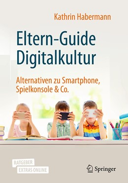 Abbildung von Habermann | Eltern-Guide Digitalkultur | 1. Auflage | 2020 | beck-shop.de