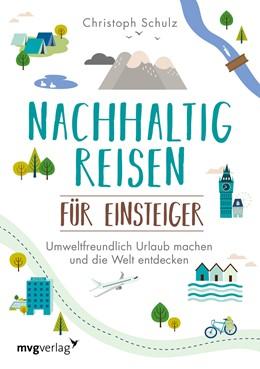 Abbildung von Schulz | Nachhaltig reisen für Einsteiger | 1. Auflage | 2020 | beck-shop.de