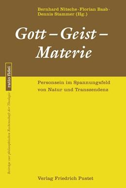 Abbildung von Nitsche / Baab / Stammer | Gott - Geist - Materie | 2020 | Personsein im Spannungsfeld vo... | 73