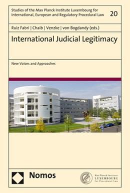 Abbildung von Ruiz Fabri / Chaib   International Judicial Legitimacy   1. Auflage   2020   20   beck-shop.de