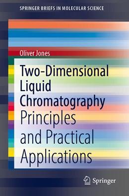 Abbildung von Jones | Two-Dimensional Liquid Chromatography | 1st ed. 2020 | 2020 | Principles and Practical Appli...