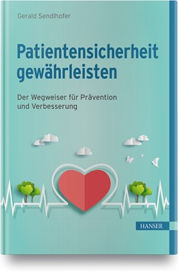 Abbildung von Sendlhofer | Patientensicherheit gewährleisten | 1. Auflage | 2020 | beck-shop.de