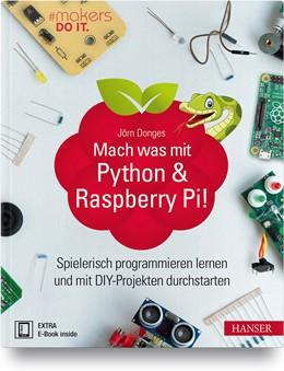 Abbildung von Donges | Mach was mit Python & Raspberry Pi! | 2020 | Spielerisch programmieren lern...