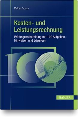 Abbildung von Drosse | Kosten- und Leistungsrechnung - Prüfungsvorbereitung mit 100 Aufgaben, Hinweisen und Lösungen | 1. Auflage | 2021 | beck-shop.de