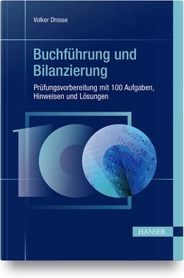 Abbildung von Drosse   Buchführung und Bilanzierung - Prüfungsvorbereitung mit 100 Aufgaben, Hinweisen und Lösungen   1. Auflage   2021   beck-shop.de