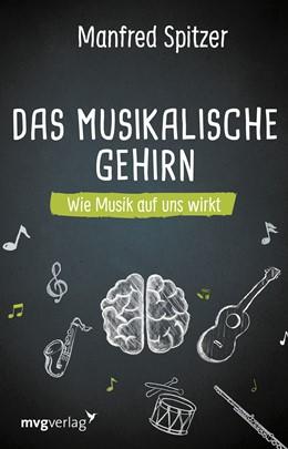 Abbildung von Spitzer   Das musikalische Gehirn   1. Auflage   2021   beck-shop.de