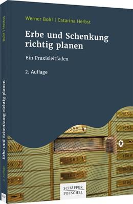 Abbildung von Bohl / Herbst | Erbe und Schenkung richtig planen | 2. Auflage | 2021 | beck-shop.de