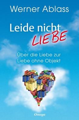 Abbildung von Ablass | Leide nicht - liebe | 1. Auflage | 2020 | beck-shop.de