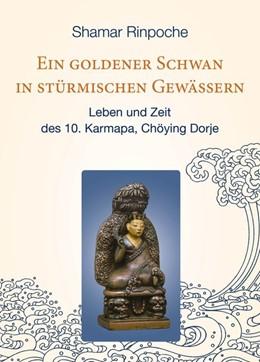 Abbildung von Shamar Rinpoche | Ein goldener Schwan in stürmischen Gewässern | 1. Auflage | 2020 | beck-shop.de