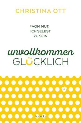 Abbildung von Ott   Unvollkommen glücklich   1. Auflage   2020   beck-shop.de