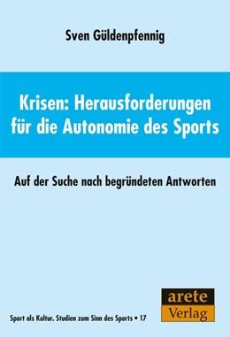 Abbildung von Güldenpfennig | Krisen: Herausforderungen für die Autonomie des Sports | 1. Auflage | 2020 | beck-shop.de