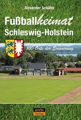 Abbildung von Schäfer   Fußballheimat Schleswig-Holstein   2020   100 Orte der Erinnerung. Ein R...