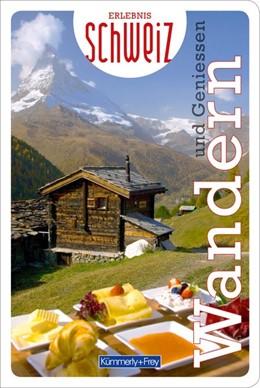 Abbildung von Wandern & Geniessen Erlebnis Schweiz | 1. Auflage | 2020 | beck-shop.de
