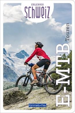 Abbildung von E-MTB Touren Erlebnis Schweiz | 1. Auflage | 2020 | beck-shop.de