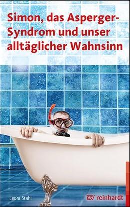 Abbildung von Stahl | Simon, das Asperger-Syndrom und unser alltäglicher Wahnsinn | 1. Auflage | 2020 | beck-shop.de