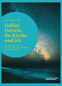 Abbildung von Otto | Galilei, Darwin, die Kirche und ich | 1. Auflage | 2020 | beck-shop.de