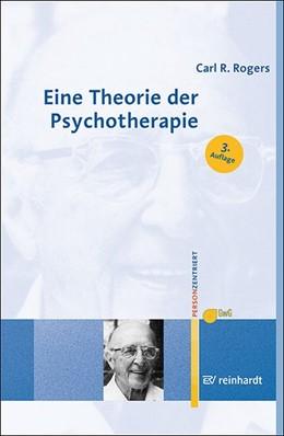 Abbildung von Rogers | Eine Theorie der Psychotherapie, der Persönlichkeit und der zwischenmenschlichen Beziehungen | 3. Auflage | 2020 | beck-shop.de