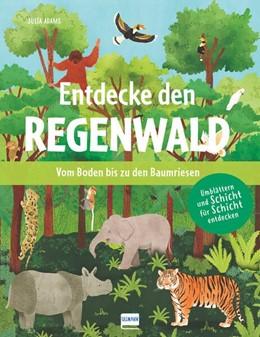 Abbildung von Adams   Entdecke den Regenwald - Vom Boden bis zu den Baumriesen   1. Auflage   2020   beck-shop.de