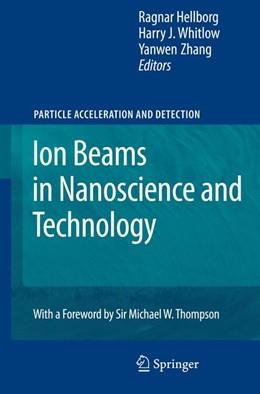 Abbildung von Hellborg / Whitlow / Zhang | Ion Beams in Nanoscience and Technology | 2009
