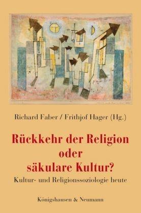 Abbildung von Faber / Hager | Rückkehr der Religion oder säkulare Kultur? | 2008