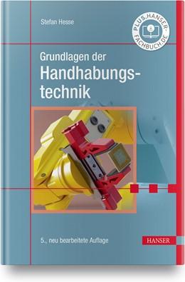 Abbildung von Hesse | Grundlagen der Handhabungstechnik | 5. Auflage | 2020 | beck-shop.de