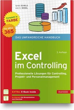 Abbildung von Schels / Seidel | Excel im Controlling | 3. Auflage | 2020 | Professionelle Lösungen für Co...